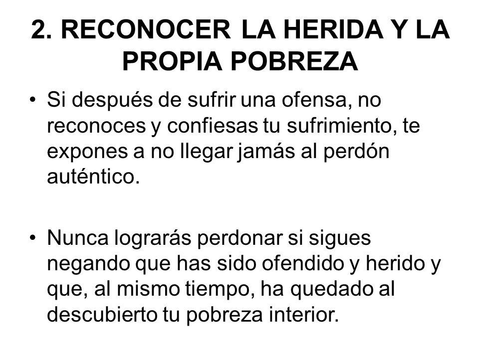 2. RECONOCER LA HERIDA Y LA PROPIA POBREZA
