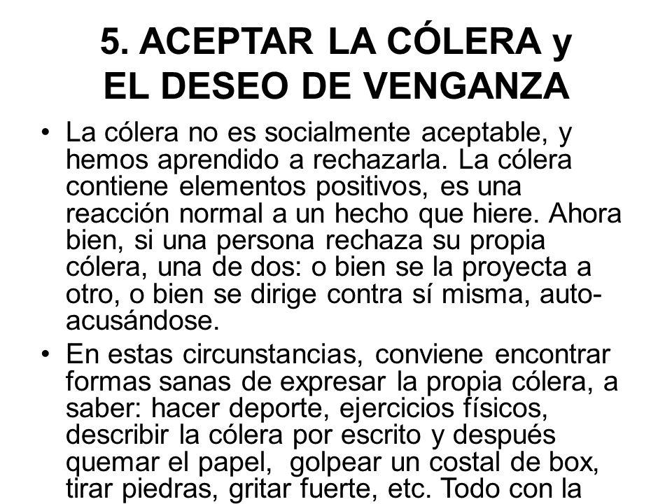 5. ACEPTAR LA CÓLERA y EL DESEO DE VENGANZA