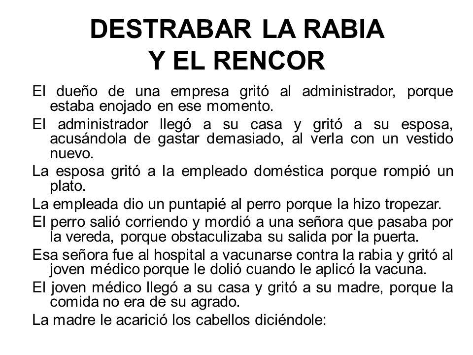 DESTRABAR LA RABIA Y EL RENCOR