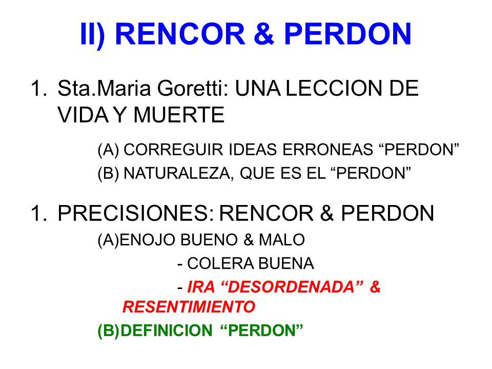II) RENCOR & PERDON Sta.Maria Goretti: UNA LECCION DE VIDA Y MUERTE