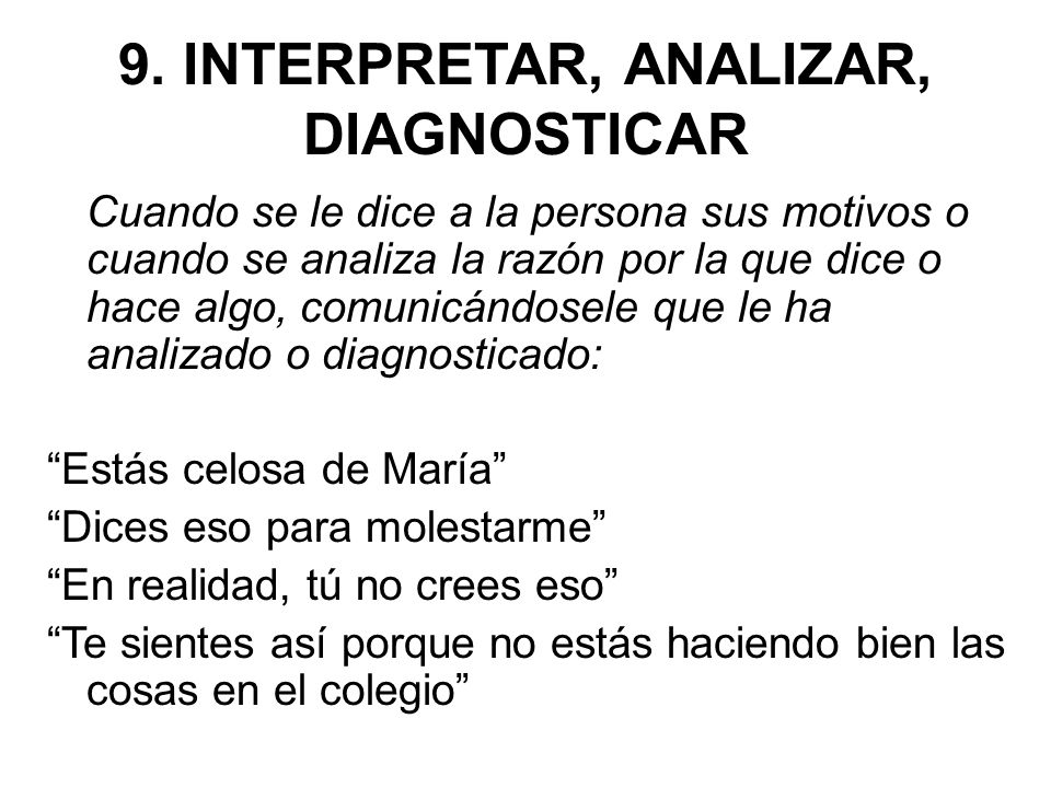 9. INTERPRETAR, ANALIZAR, DIAGNOSTICAR