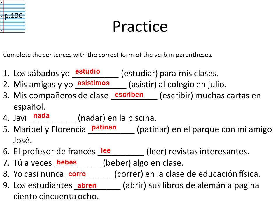 Practice Los sábados yo __________ (estudiar) para mis clases.