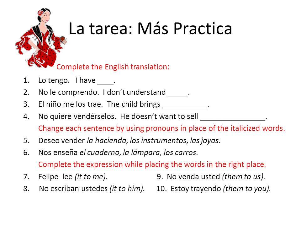 La tarea: Más Practica Complete the English translation: