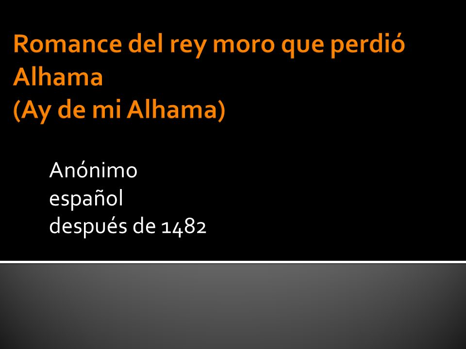 Romance del rey moro que perdió Alhama (Ay de mi Alhama)