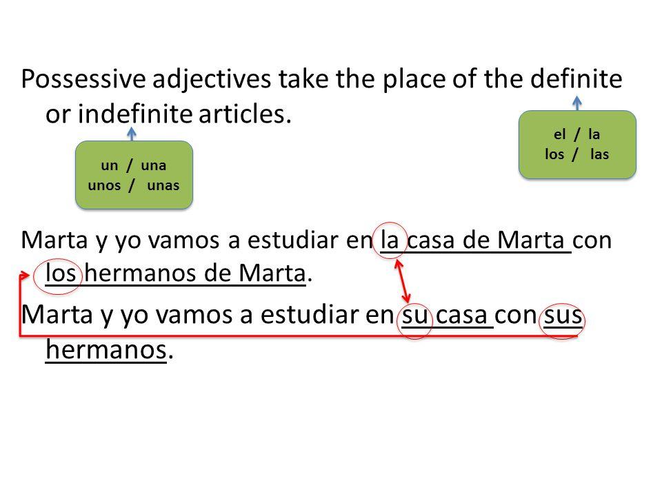 Marta y yo vamos a estudiar en su casa con sus hermanos.
