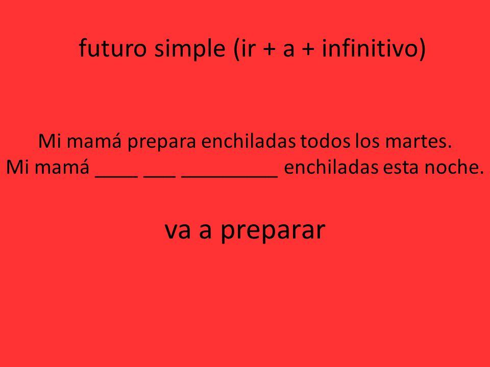 va a preparar futuro simple (ir + a + infinitivo)