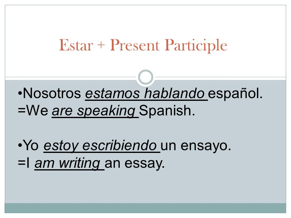 Estar + Present Participle