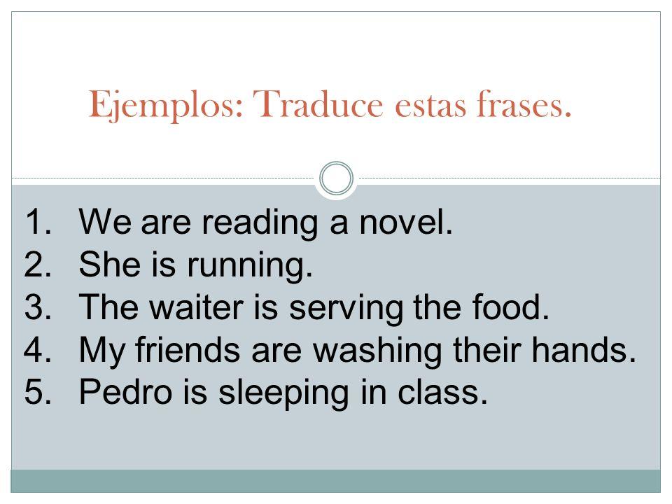 Ejemplos: Traduce estas frases.