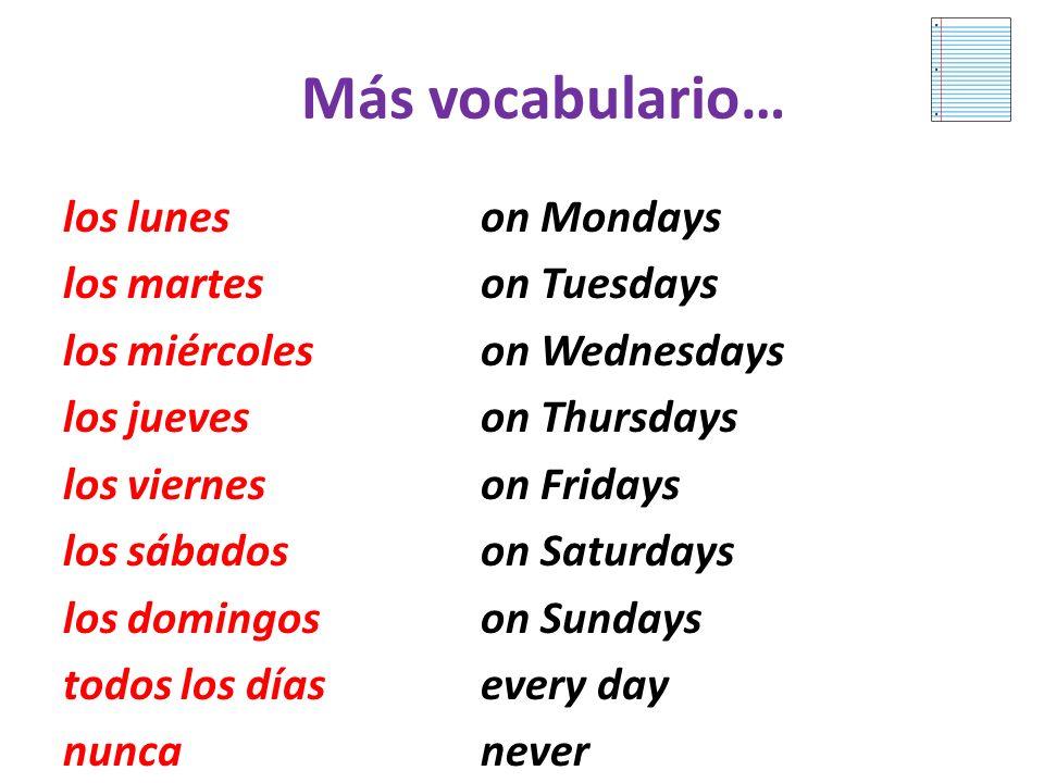 Más vocabulario…