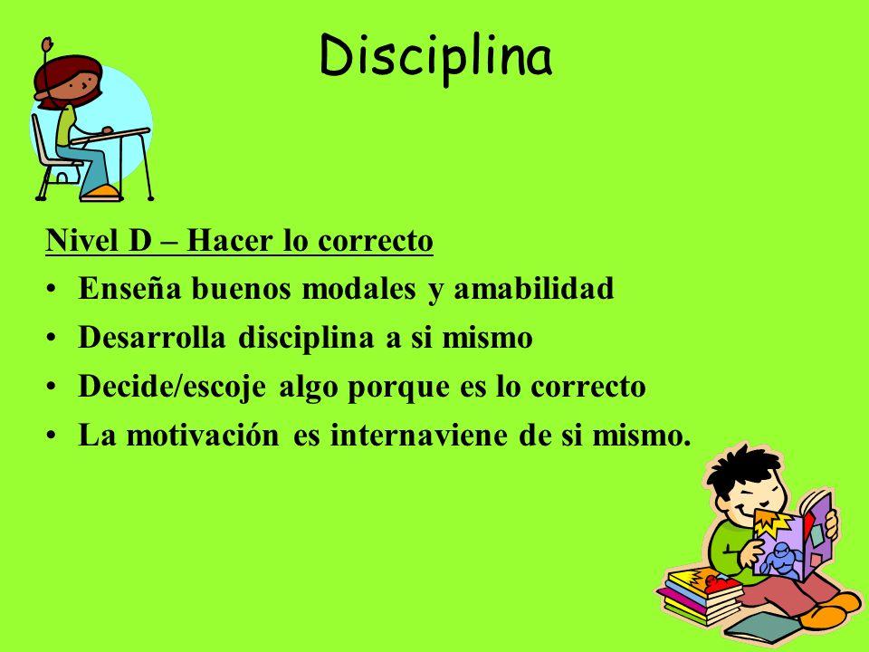 Disciplina Nivel D – Hacer lo correcto