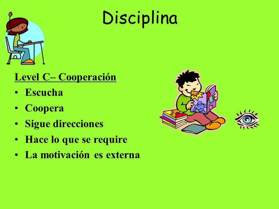 Disciplina Level C– Cooperación Escucha Coopera Sigue direcciones