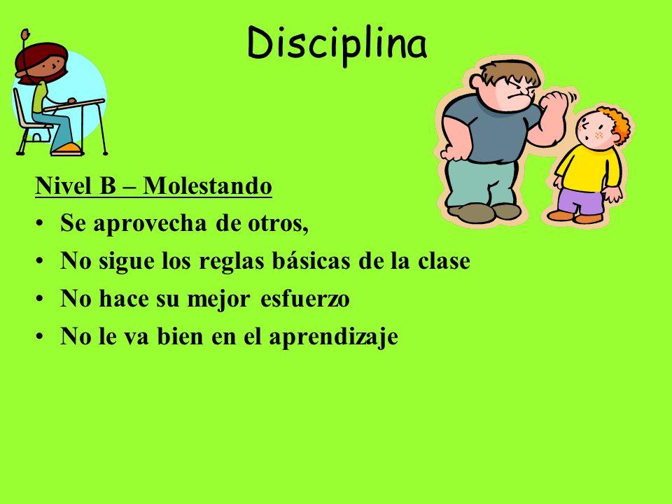 Disciplina Nivel B – Molestando Se aprovecha de otros,