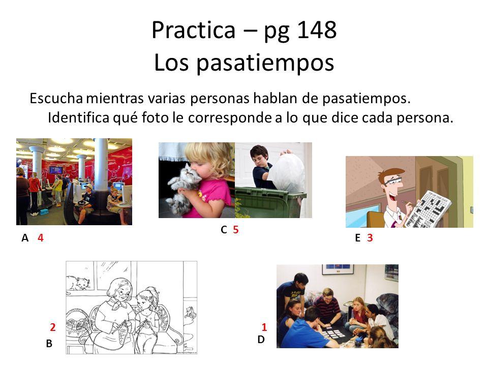 Practica – pg 148 Los pasatiempos
