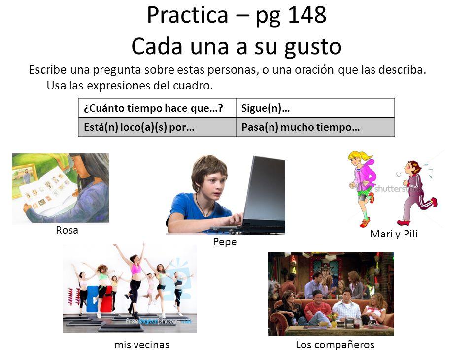 Practica – pg 148 Cada una a su gusto