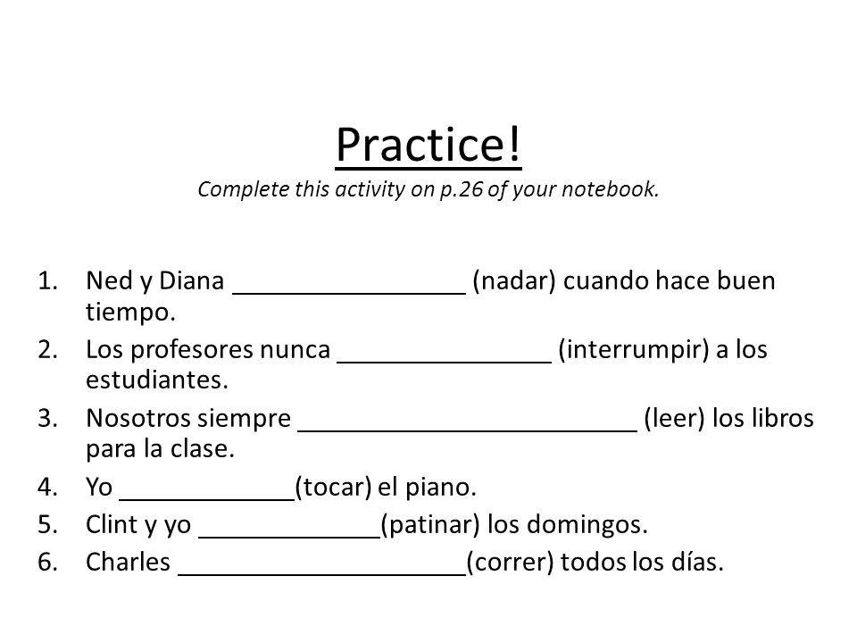 Practice! Complete this activity on p.26 of your notebook.