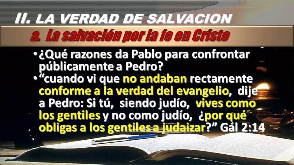 II. LA VERDAD DE SALVACION a. La salvación por la fe en Cristo