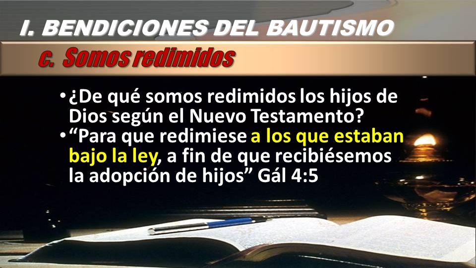 c. Somos redimidos I. BENDICIONES DEL BAUTISMO