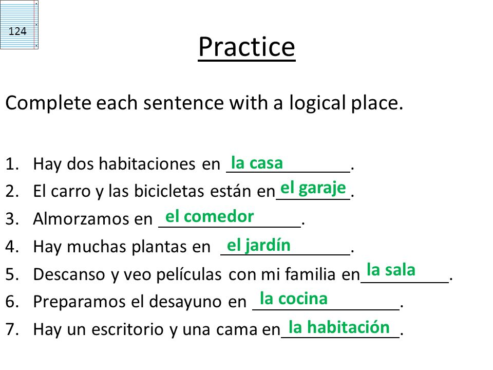 Practice Complete each sentence with a logical place.