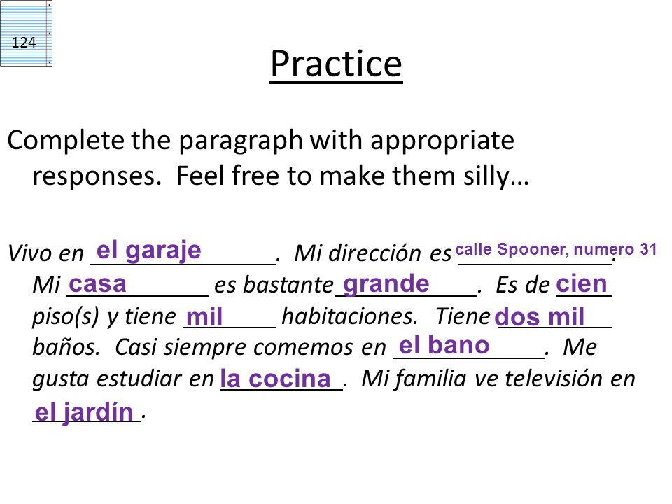 Practice 124. Complete the paragraph with appropriate responses. Feel free to make them silly…