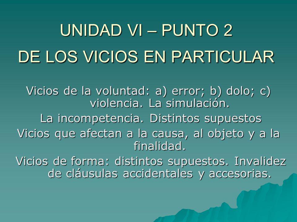 UNIDAD VI – PUNTO 2 DE LOS VICIOS EN PARTICULAR