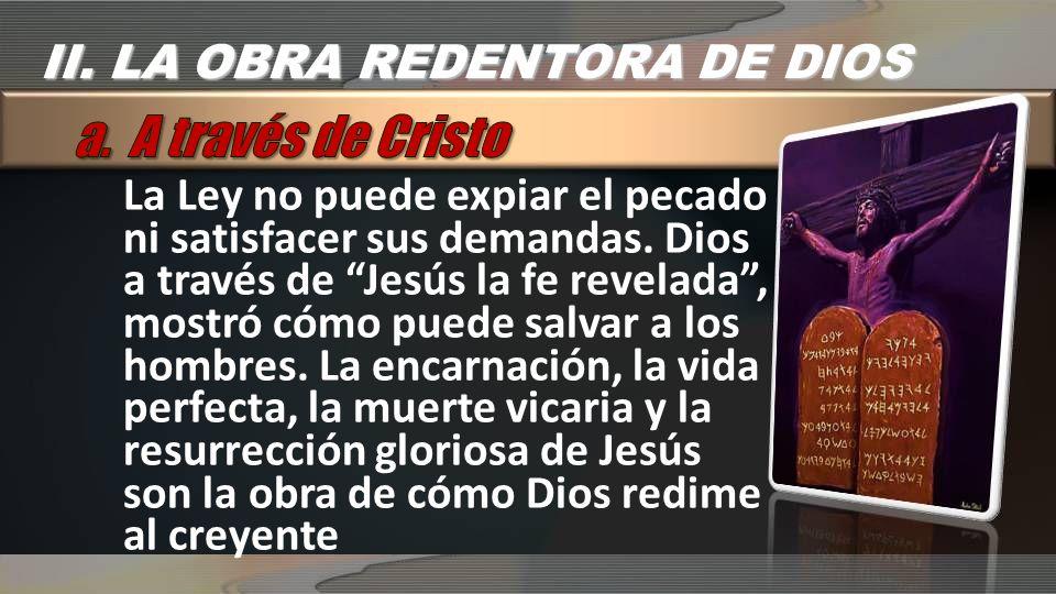 a. A través de Cristo II. LA OBRA REDENTORA DE DIOS