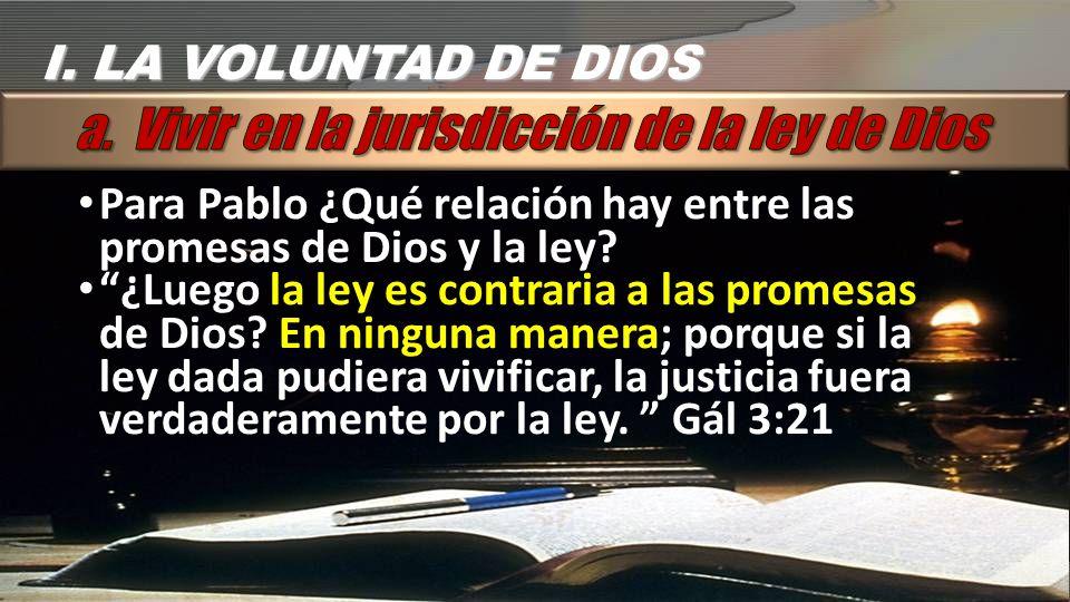 a. Vivir en la jurisdicción de la ley de Dios