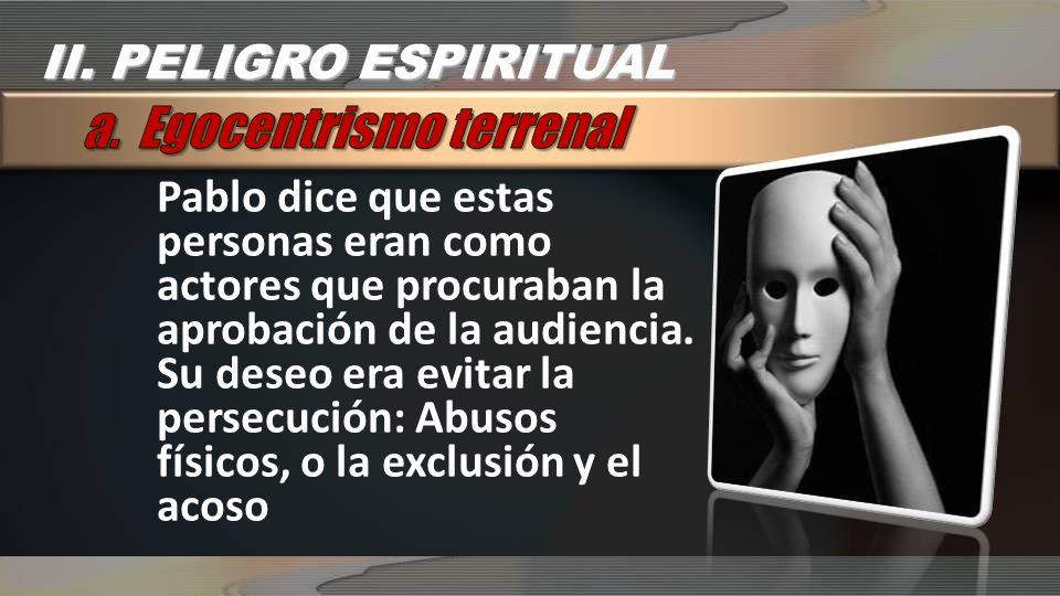 a. Egocentrismo terrenal