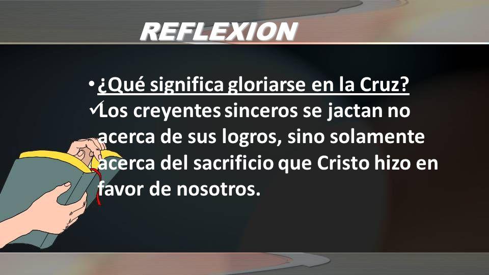 REFLEXION ¿Qué significa gloriarse en la Cruz