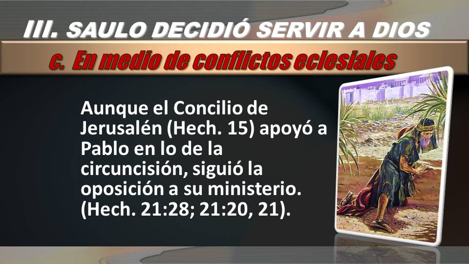 III. SAULO DECIDIÓ SERVIR A DIOS c. En medio de conflictos eclesiales