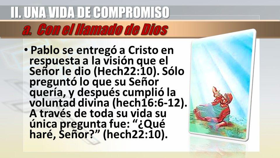 II. UNA VIDA DE COMPROMISO a. Con el llamado de Dios