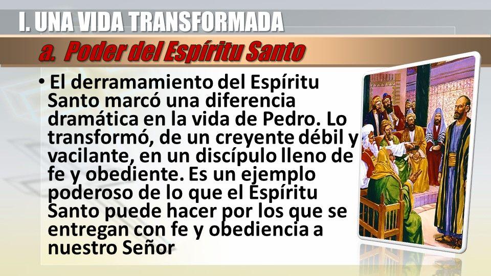 I. UNA VIDA TRANSFORMADA a. Poder del Espíritu Santo