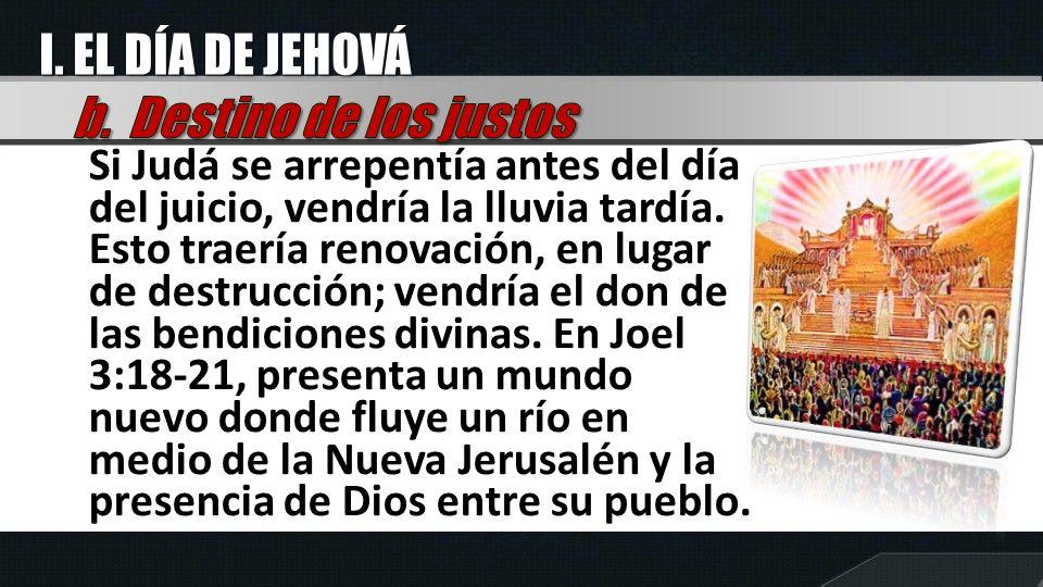 I. EL DÍA DE JEHOVÁ b. Destino de los justos