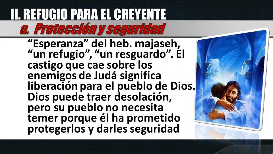 II. REFUGIO PARA EL CREYENTE a. Protección y seguridad