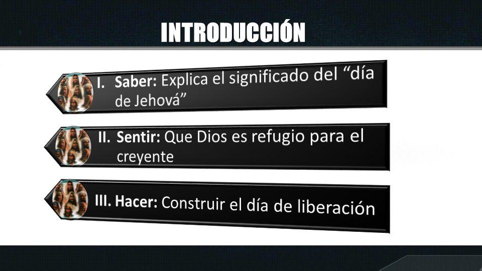 INTRODUCCIÓN I. Saber: Explica el significado del día de Jehová