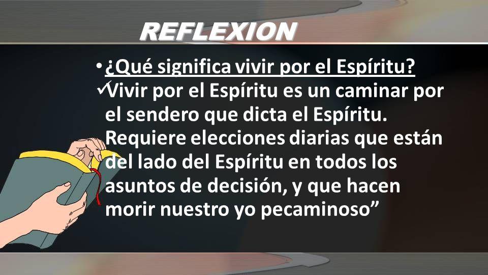 REFLEXION ¿Qué significa vivir por el Espíritu