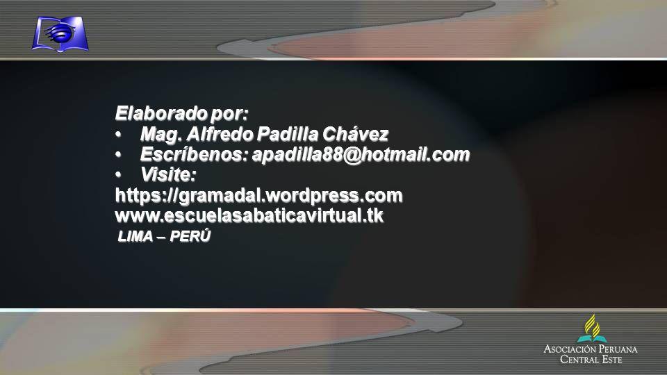 Mag. Alfredo Padilla Chávez Escríbenos: apadilla88@hotmail.com Visite:
