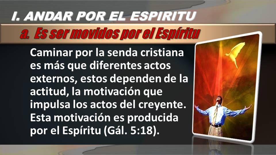 a. Es ser movidos por el Espíritu
