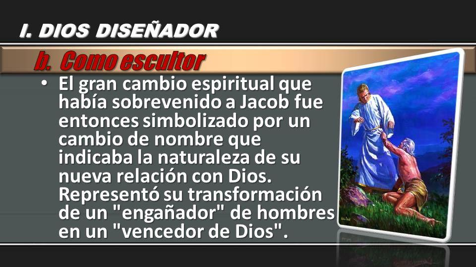 I. DIOS DISEÑADOR b. Como escultor.