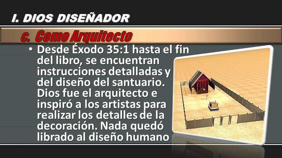 I. DIOS DISEÑADOR c. Como Arquitecto.