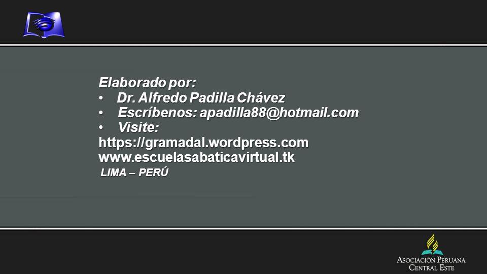 Dr. Alfredo Padilla Chávez Escríbenos: apadilla88@hotmail.com Visite: