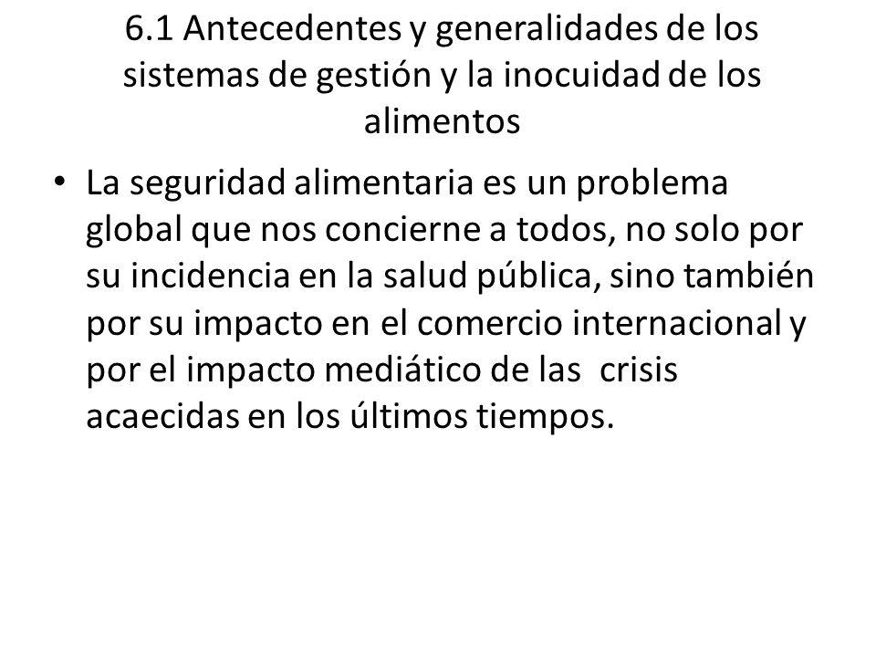 6.1 Antecedentes y generalidades de los sistemas de gestión y la inocuidad de los alimentos