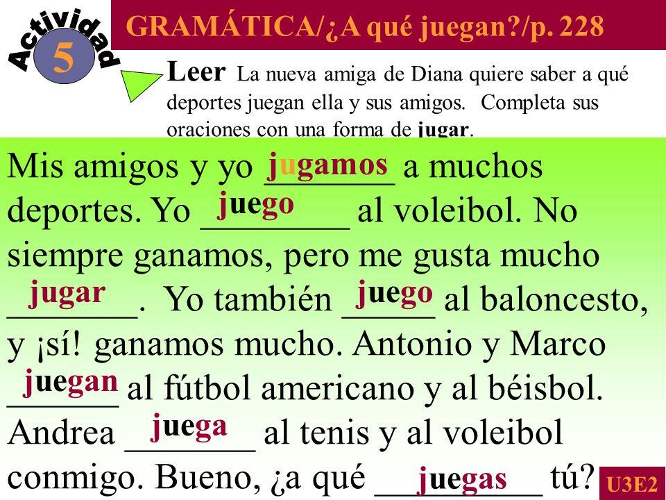 GRAMÁTICA/¿A qué juegan /p. 228