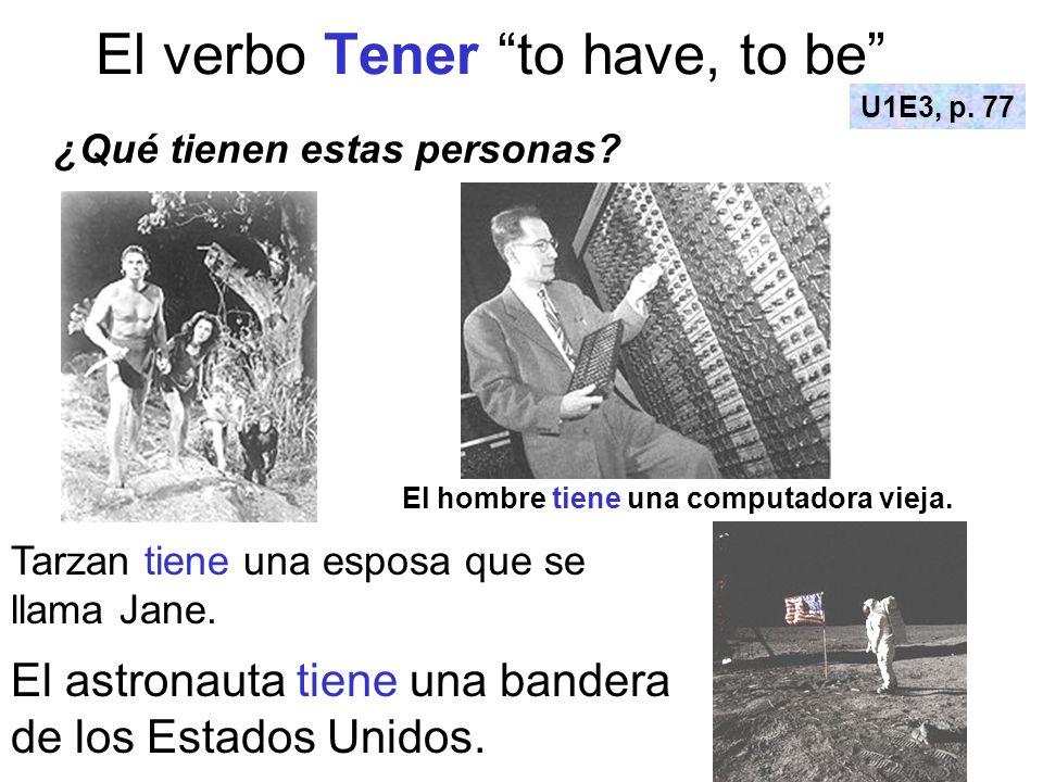 El verbo Tener to have, to be