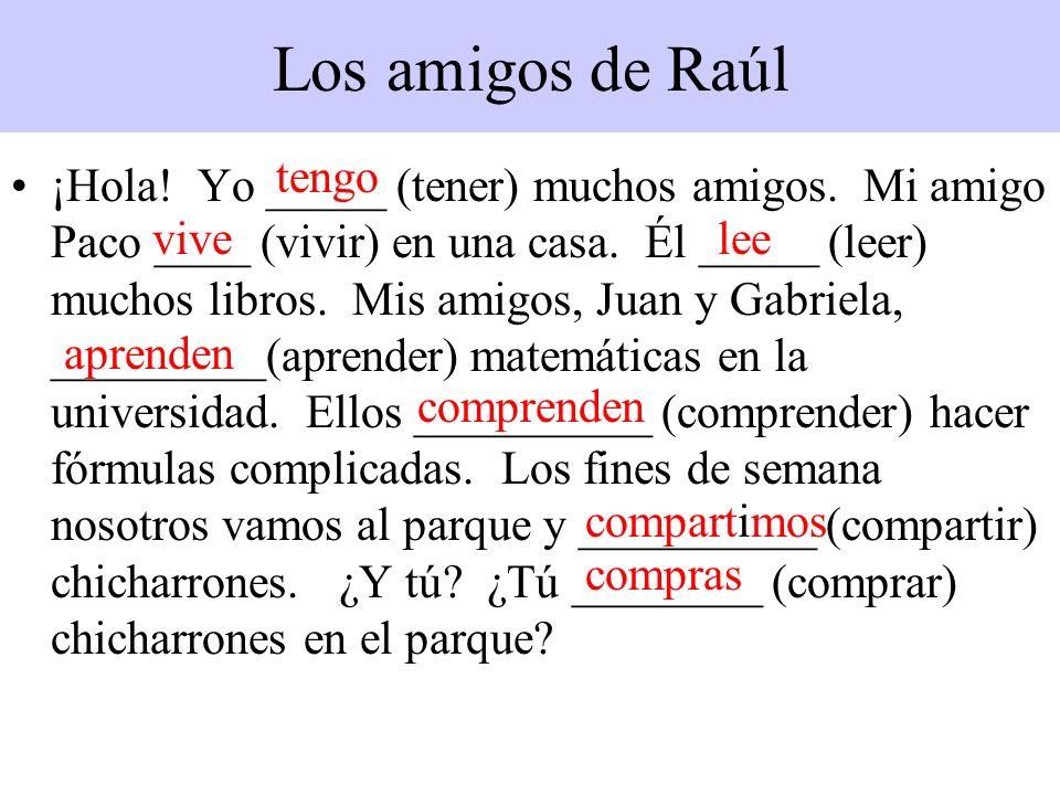 Los amigos de Raúl tengo