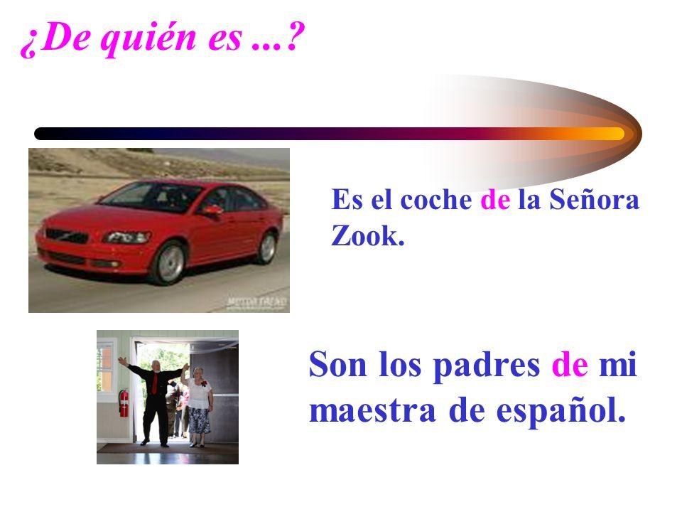 ¿De quién es ... Son los padres de mi maestra de español.