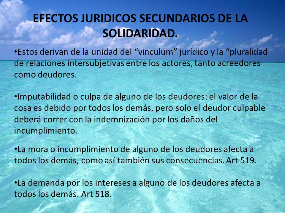 EFECTOS JURIDICOS SECUNDARIOS DE LA SOLIDARIDAD.