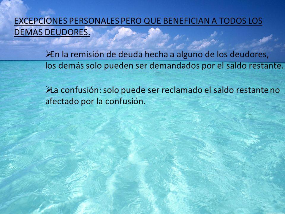 EXCEPCIONES PERSONALES PERO QUE BENEFICIAN A TODOS LOS DEMAS DEUDORES.