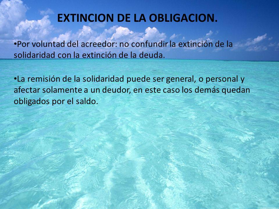 EXTINCION DE LA OBLIGACION.