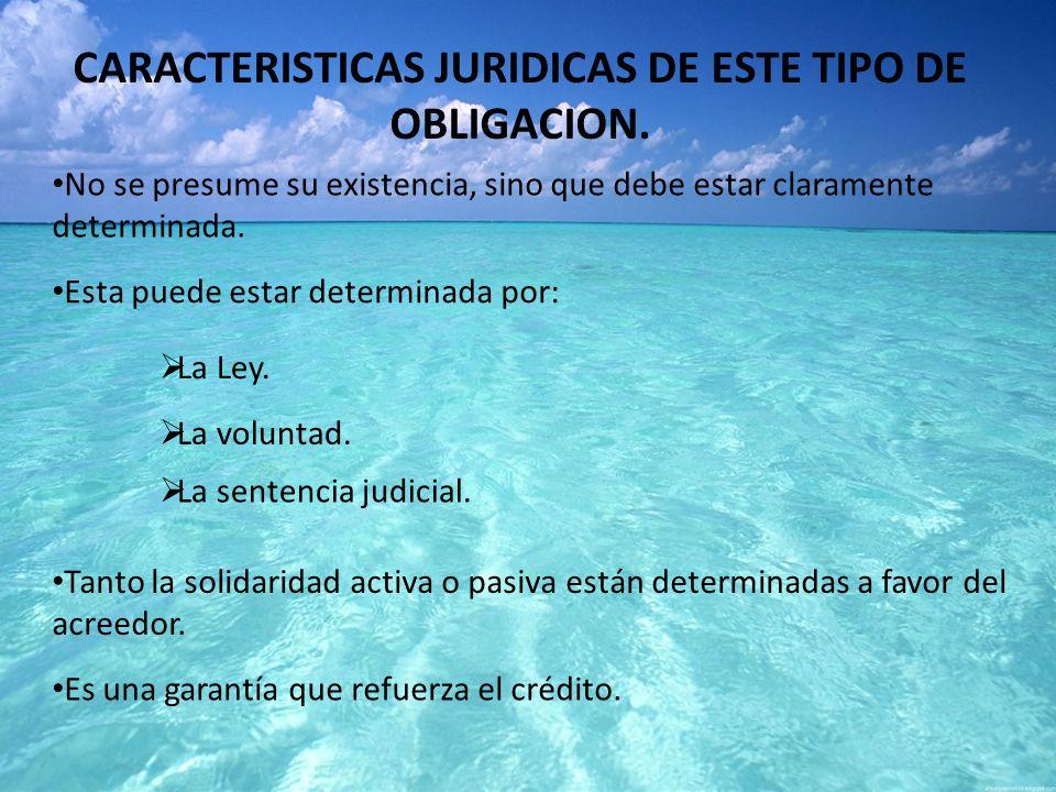 CARACTERISTICAS JURIDICAS DE ESTE TIPO DE OBLIGACION.