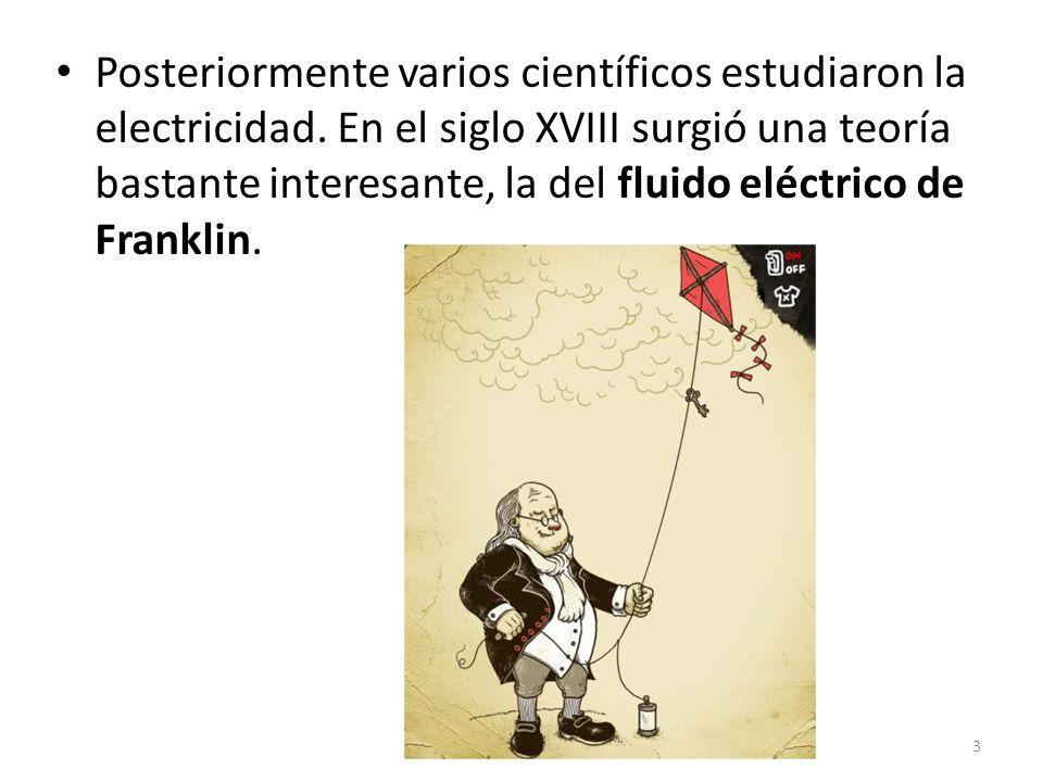 Posteriormente varios científicos estudiaron la electricidad